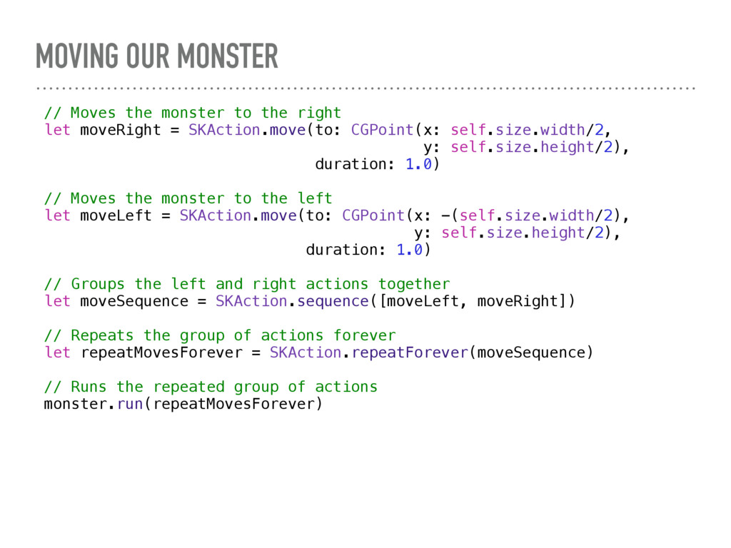MOVING OUR MONSTER // Moves the monster to the ...