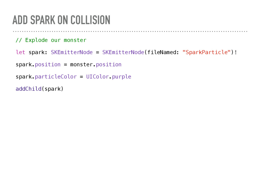 ADD SPARK ON COLLISION // Explode our monster l...