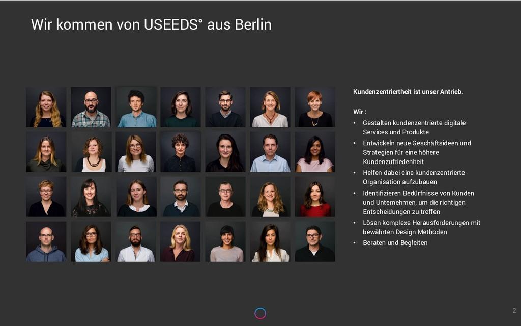 Wir kommen von USEEDS° aus Berlin 2 Kundenzentr...