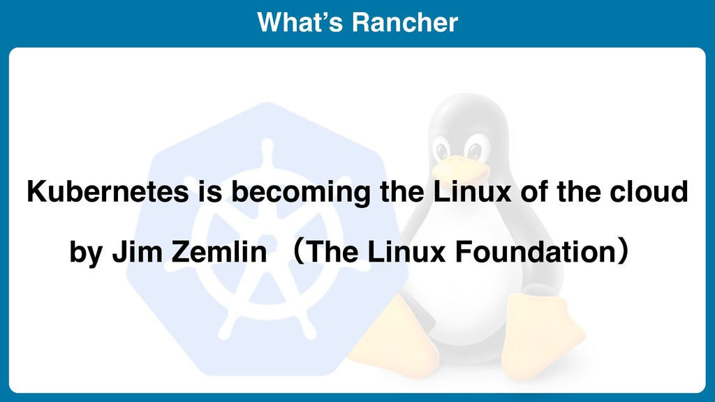 What's Rancher Kubernetes is becoming the Linux...