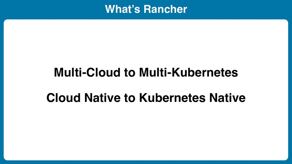 What's Rancher Multi-Cloud to Multi-Kubernetes ...
