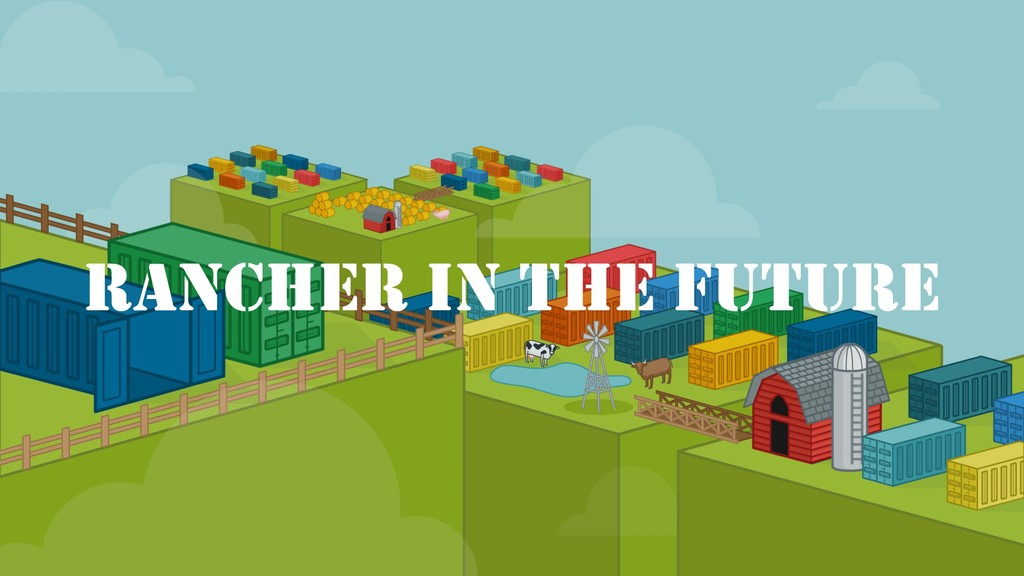 RANCHER IN THE FUTURE