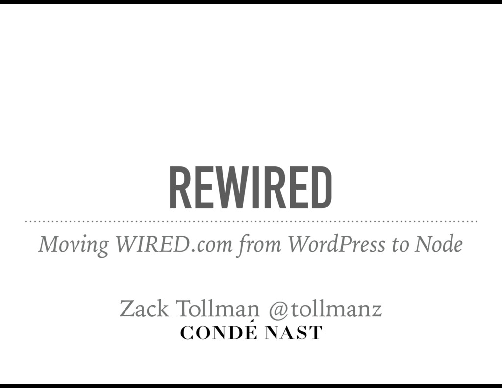REWIRED Moving WIRED.com from WordPress to Node...