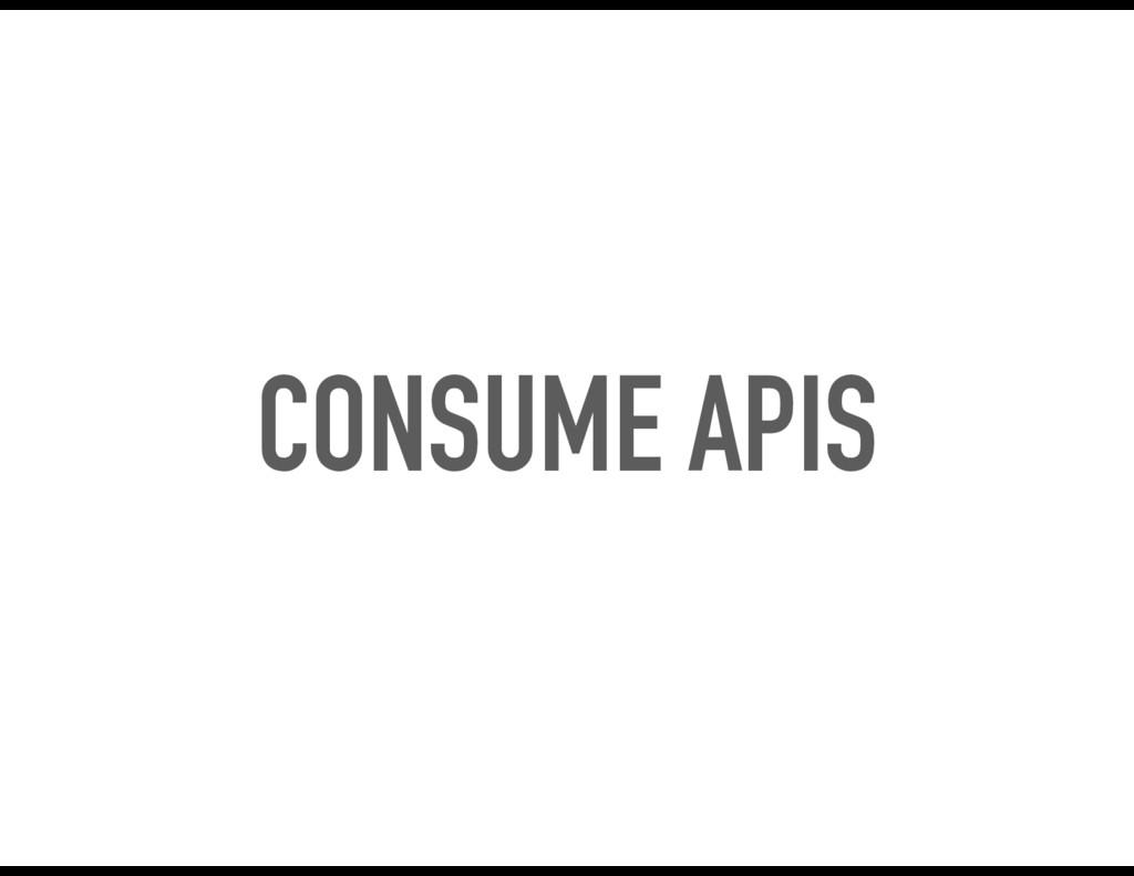 CONSUME APIS