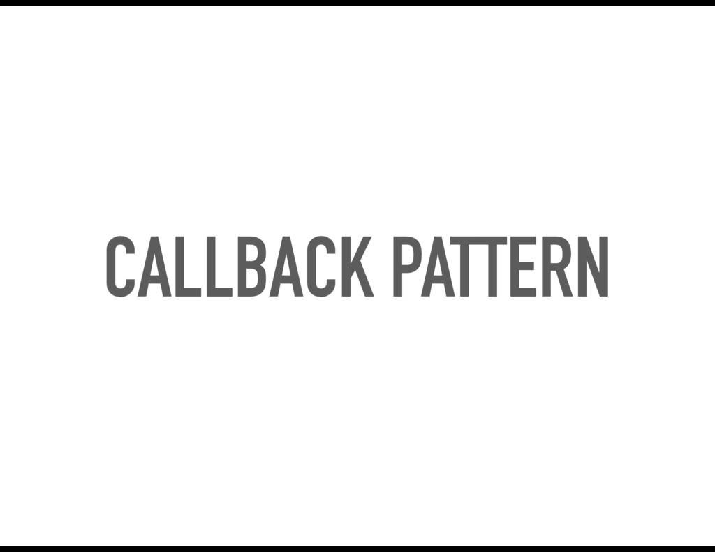 CALLBACK PATTERN