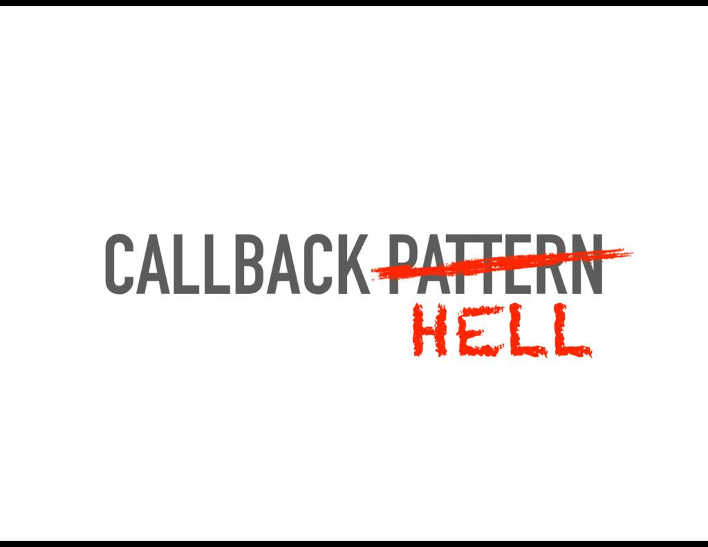 CALLBACK PATTERN HELL
