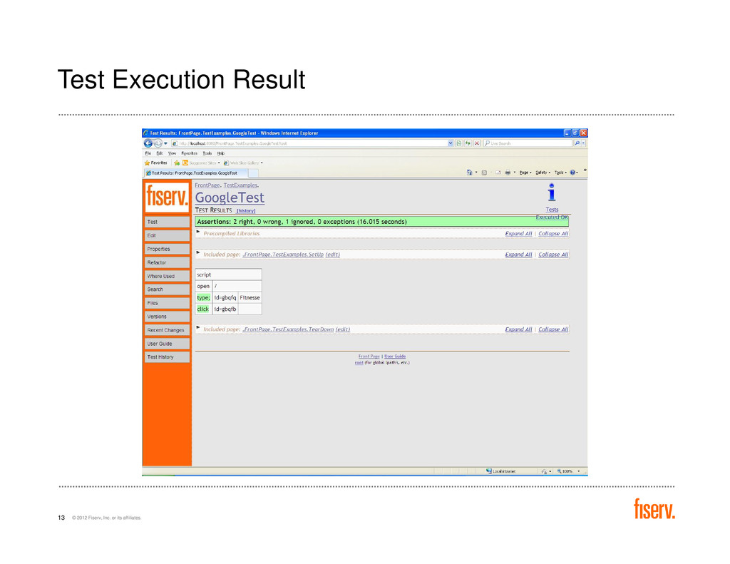 Test Execution Result © 2012 Fiserv, Inc. or it...