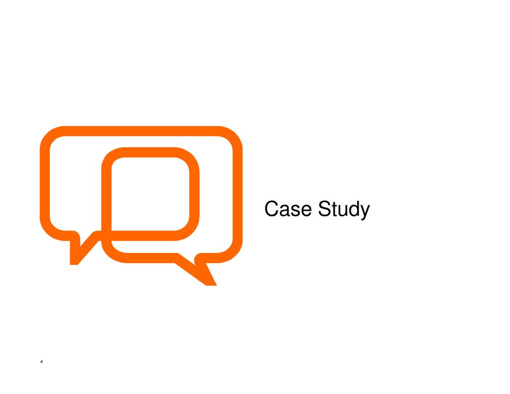 4 Case Study