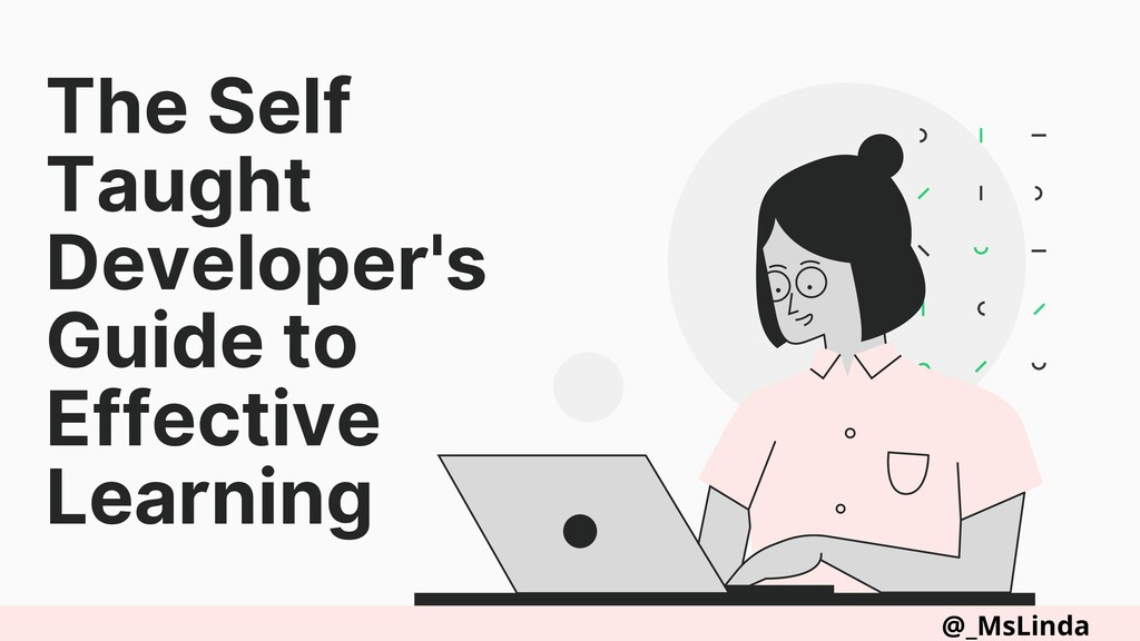 The Self Taught Developer's Guide to Effective ...