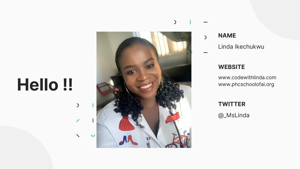 Hello !! NAME Linda Ikechukwu WEBSITE www.codew...