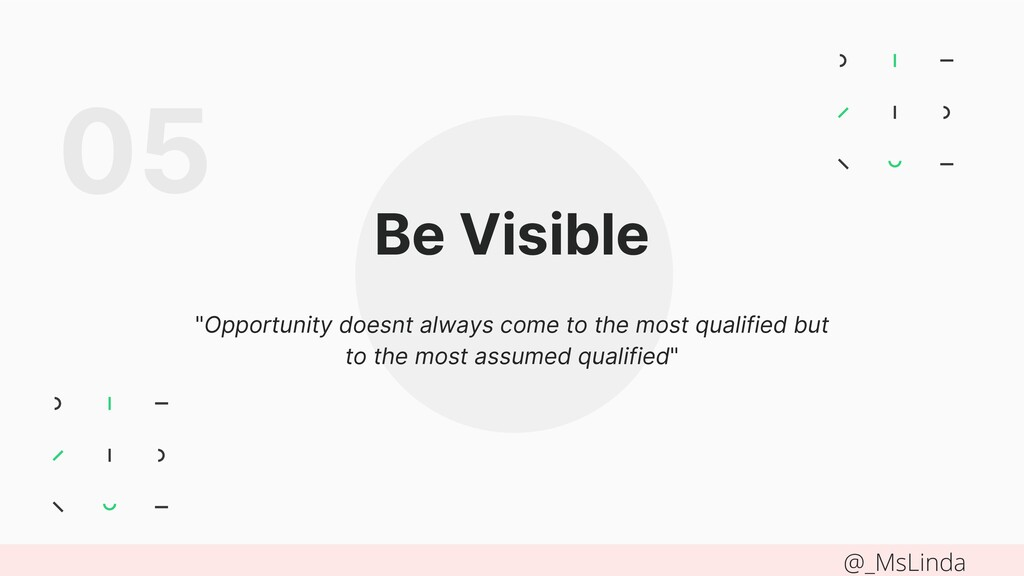 "Be Visible ""Opportunity doesnt always come to t..."