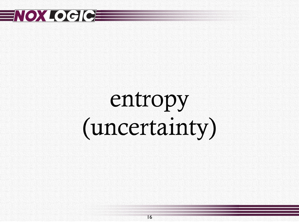 entropy (uncertainty) 16