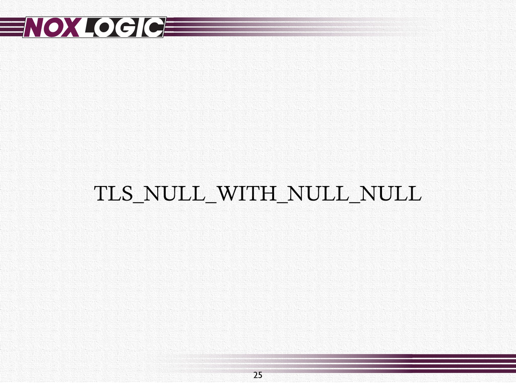 TLS_NULL_WITH_NULL_NULL 25
