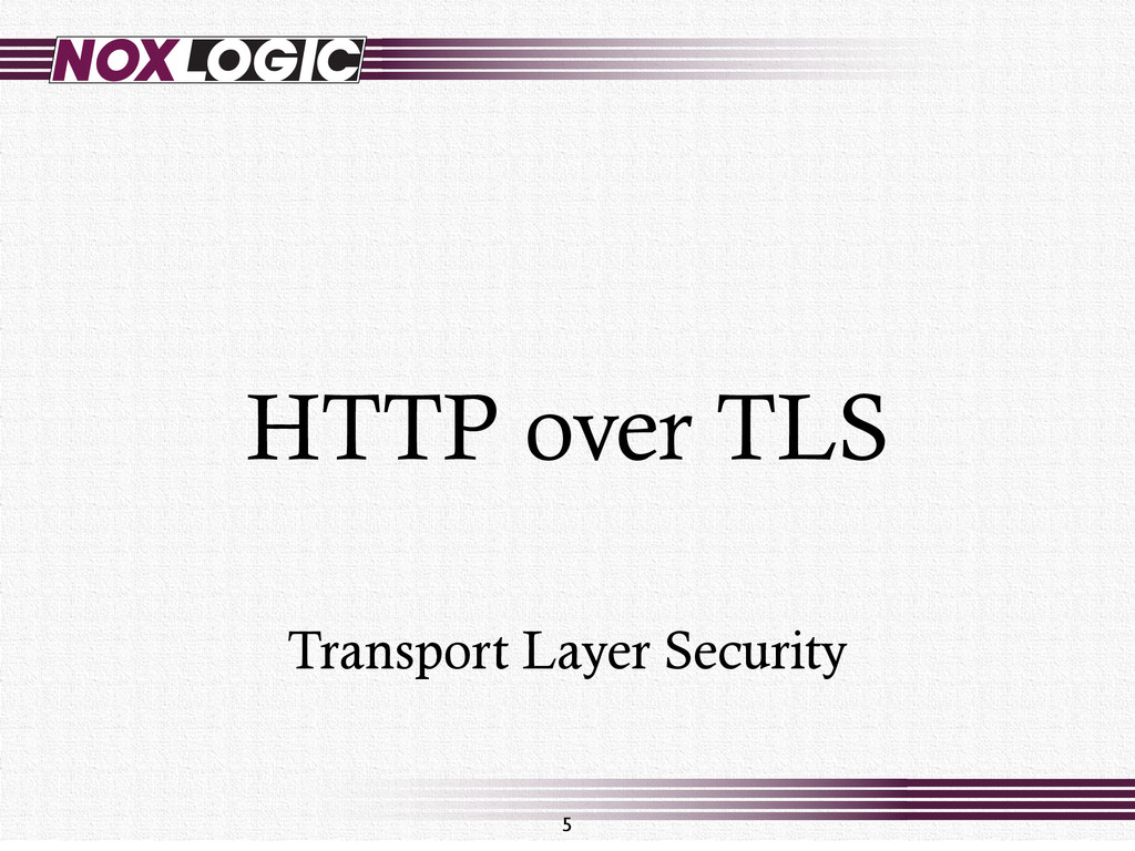 HTTP over TLS 5 Transport Layer Security