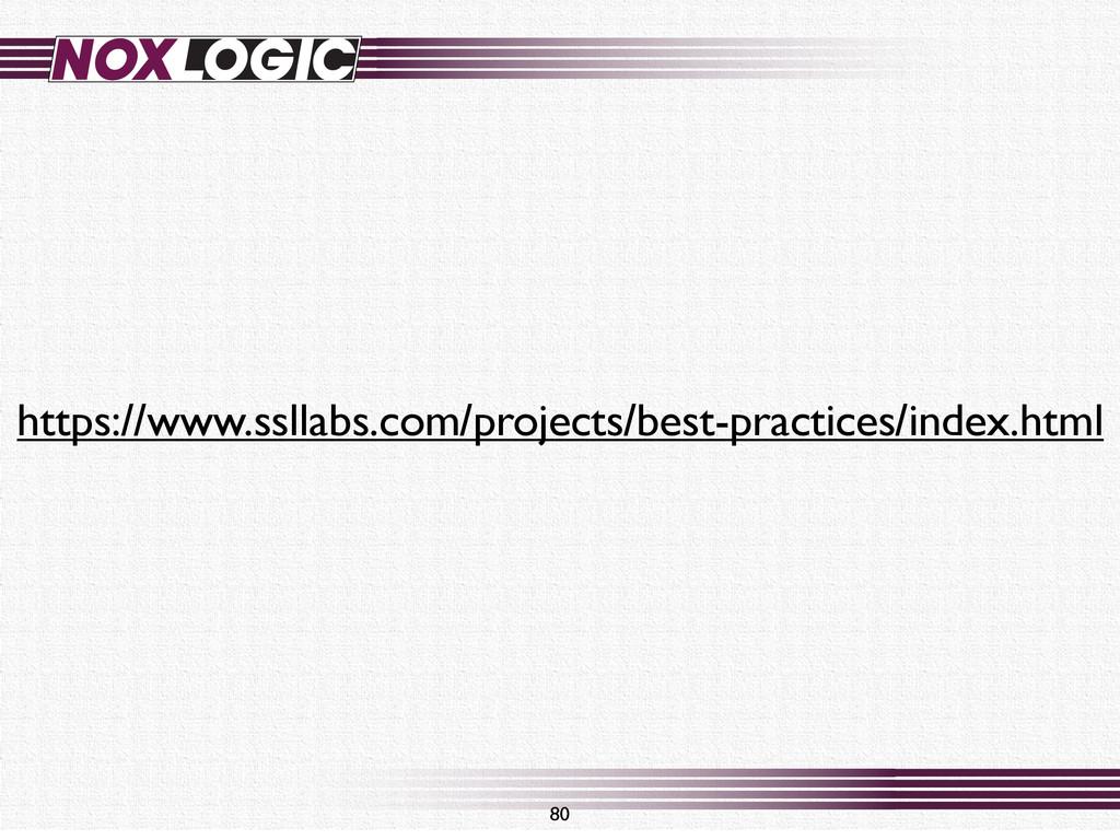 80 https://www.ssllabs.com/projects/best-practi...