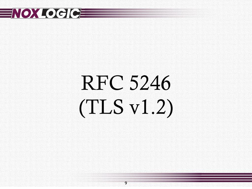 RFC 5246 (TLS v1.2) 9