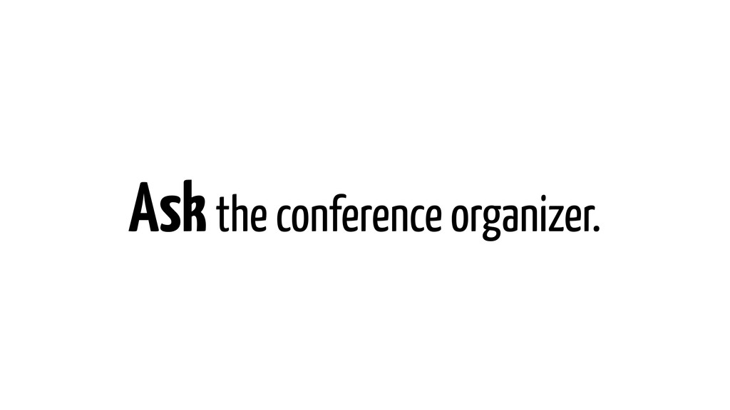 Ask the conference organizer.