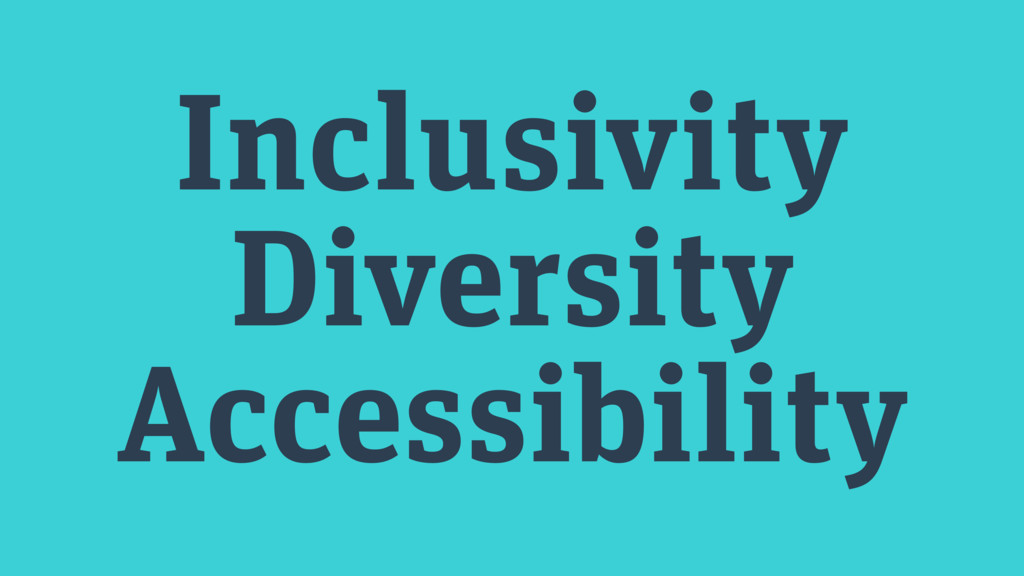 Inclusivity Diversity Accessibility