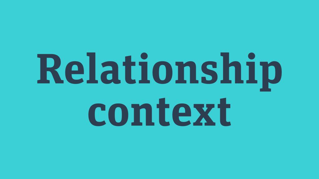 Relationship context