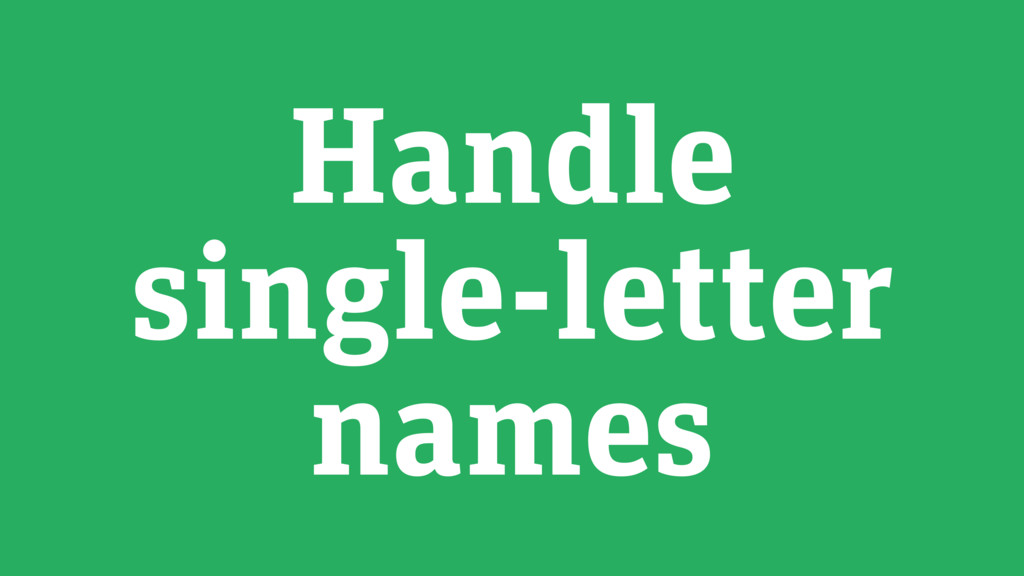 Handle single-letter names