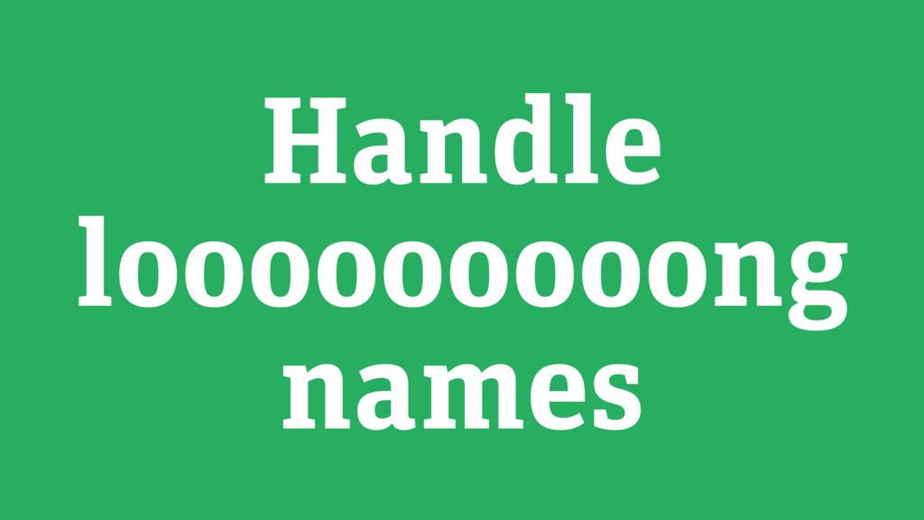 Handle looooooooong names