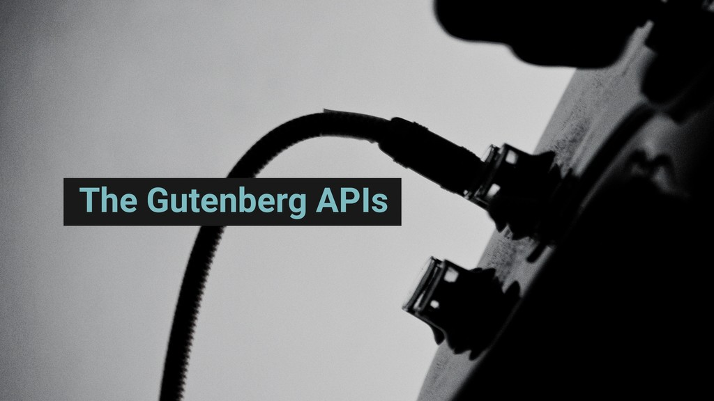 The Gutenberg APIs