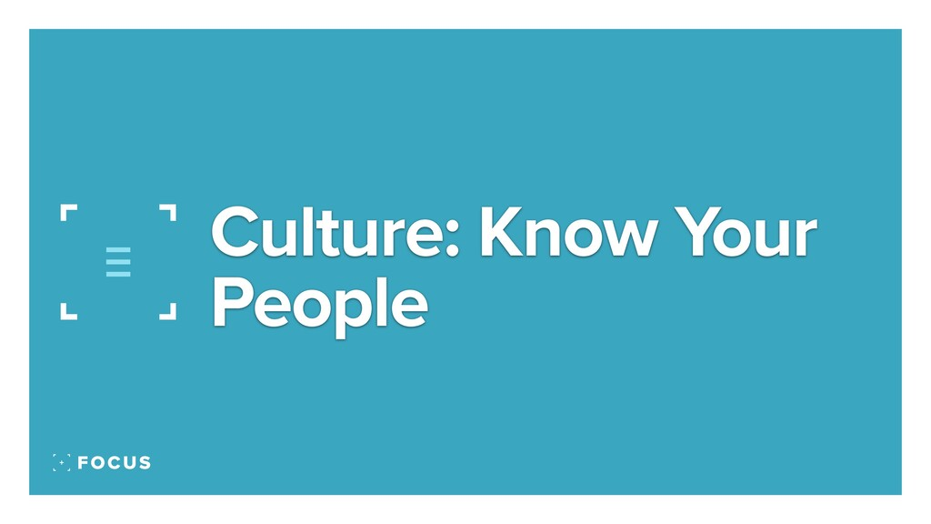 Culture: Know Your People