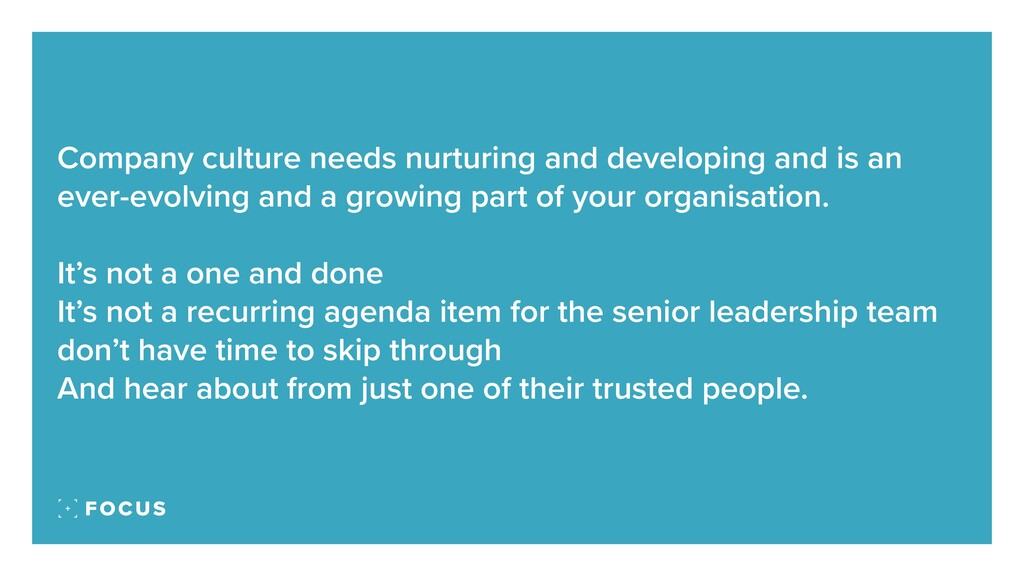Company culture needs nurturing and developing ...