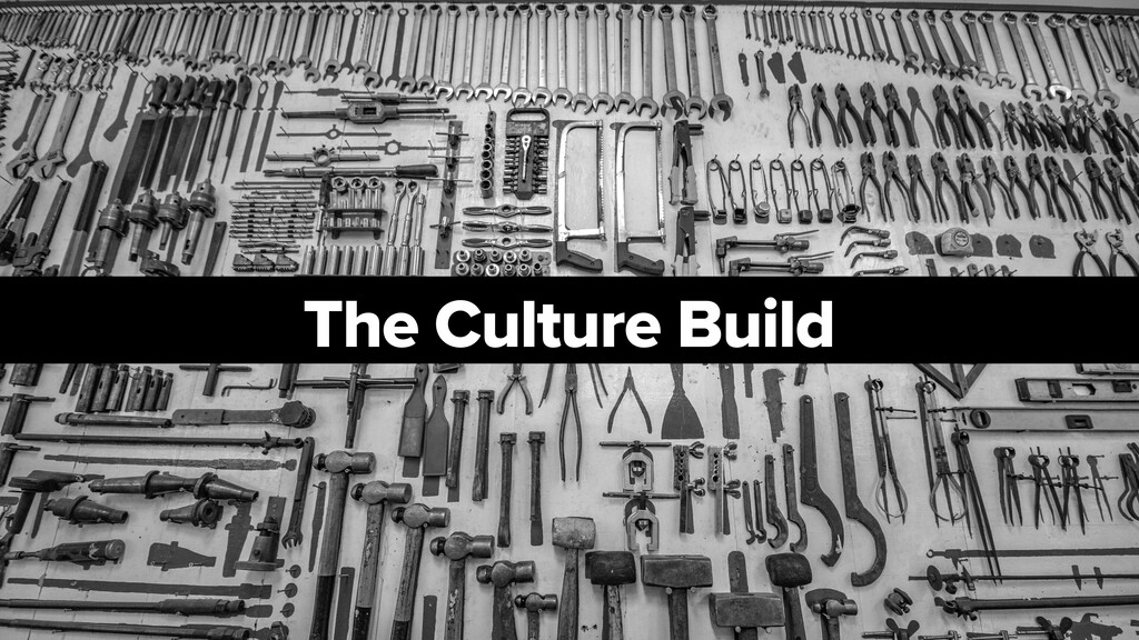 The Culture Build