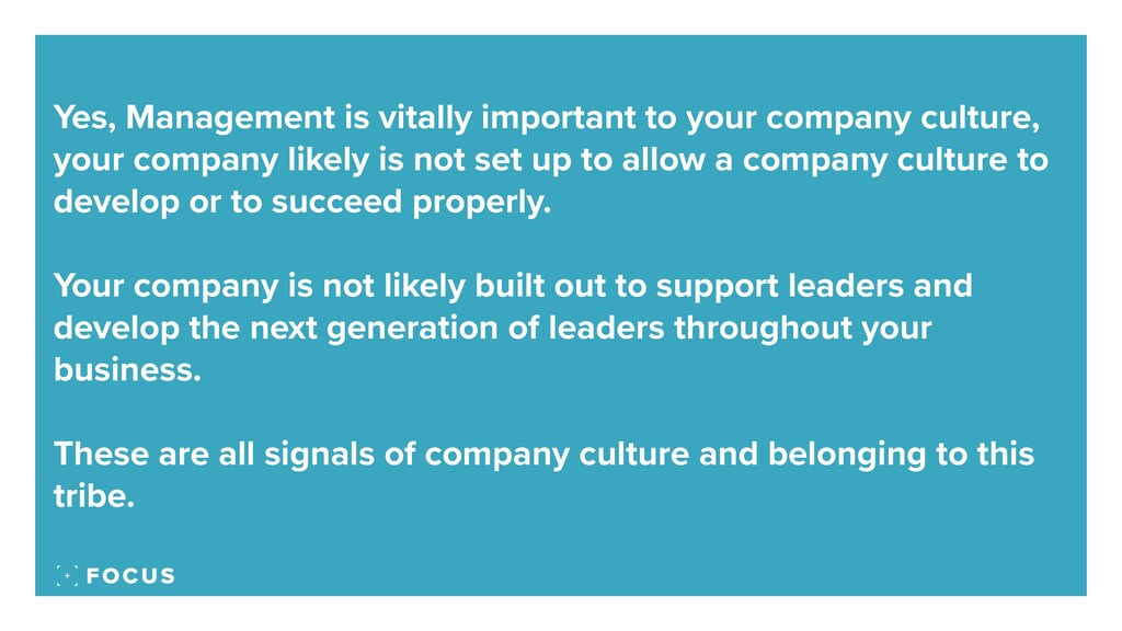 Yes, Management is vitally important to your co...