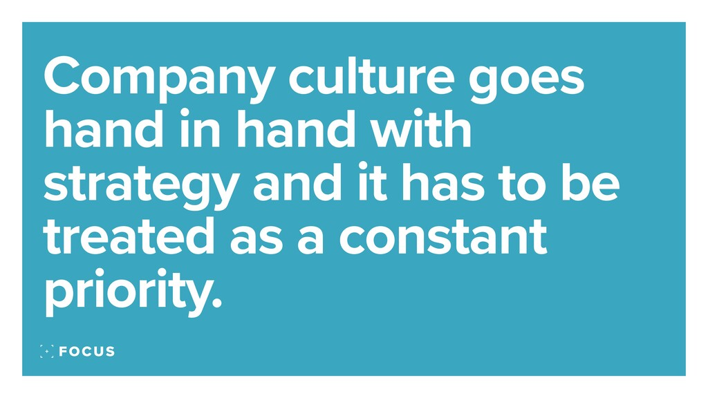 Company culture goes hand in hand with strategy...