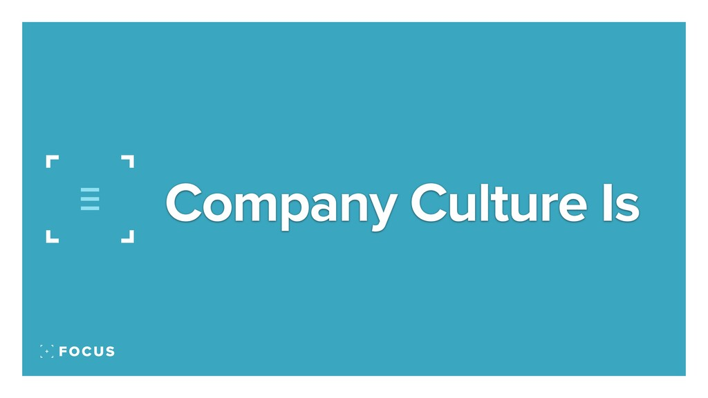 Company Culture Is