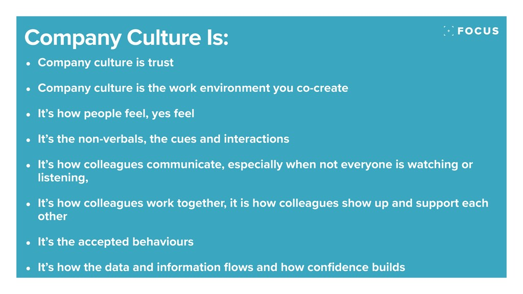 • Company culture is trust • Company culture is...
