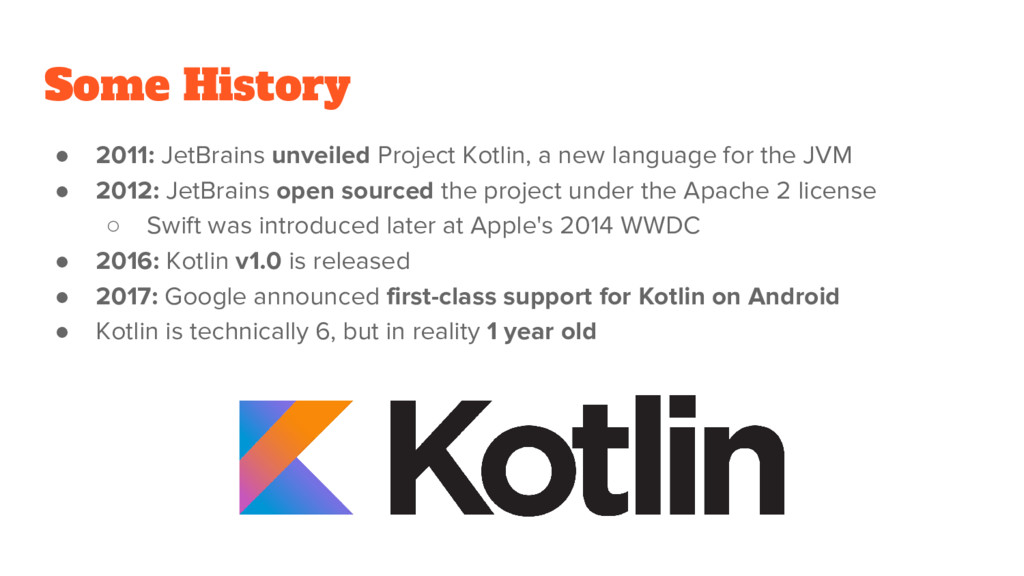 Some History ● 2011: JetBrains unveiled Project...