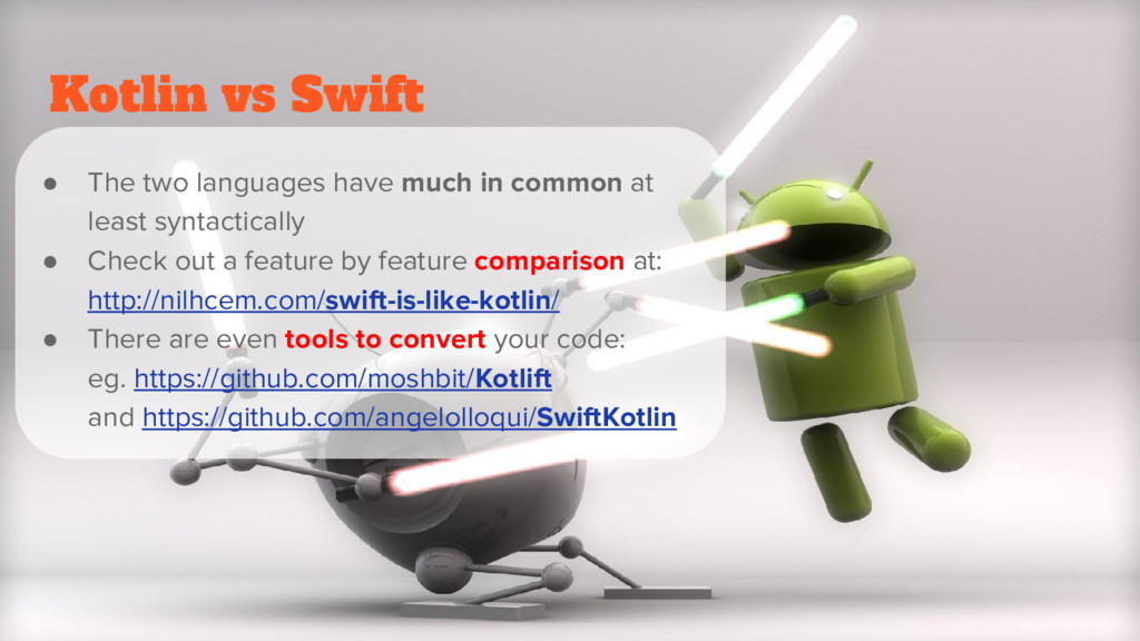 Kotlin vs Swift ● The two languages have much i...