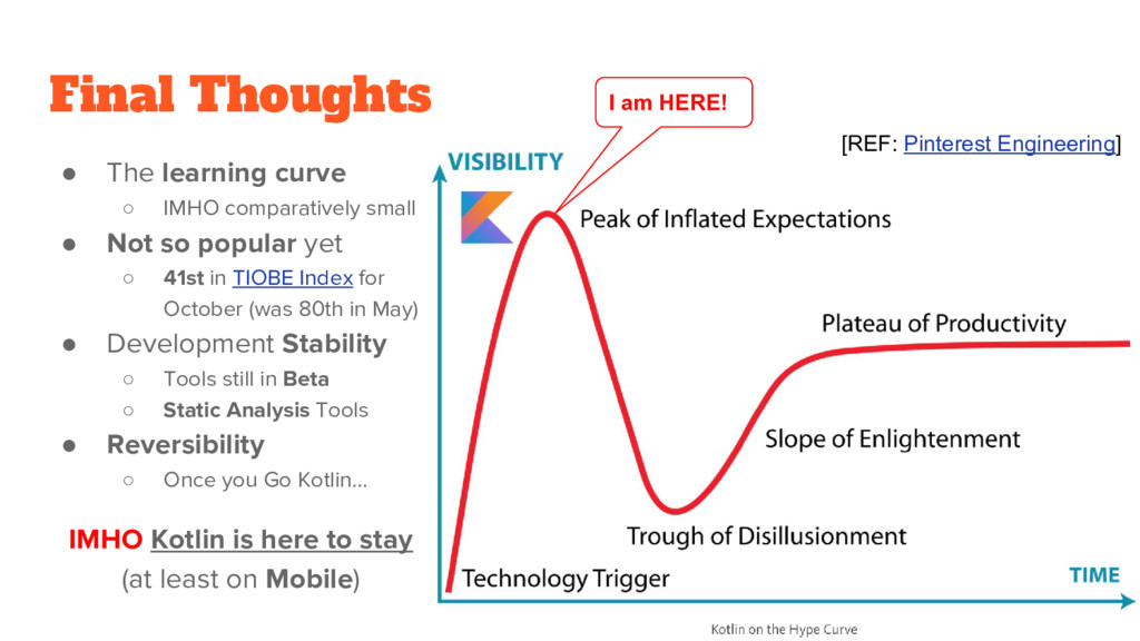 Final Thoughts ● The learning curve ○ IMHO comp...