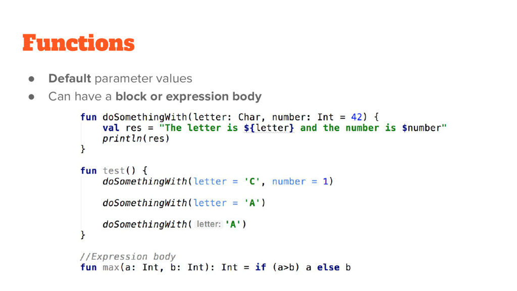 Functions ● Default parameter values ● Can have...