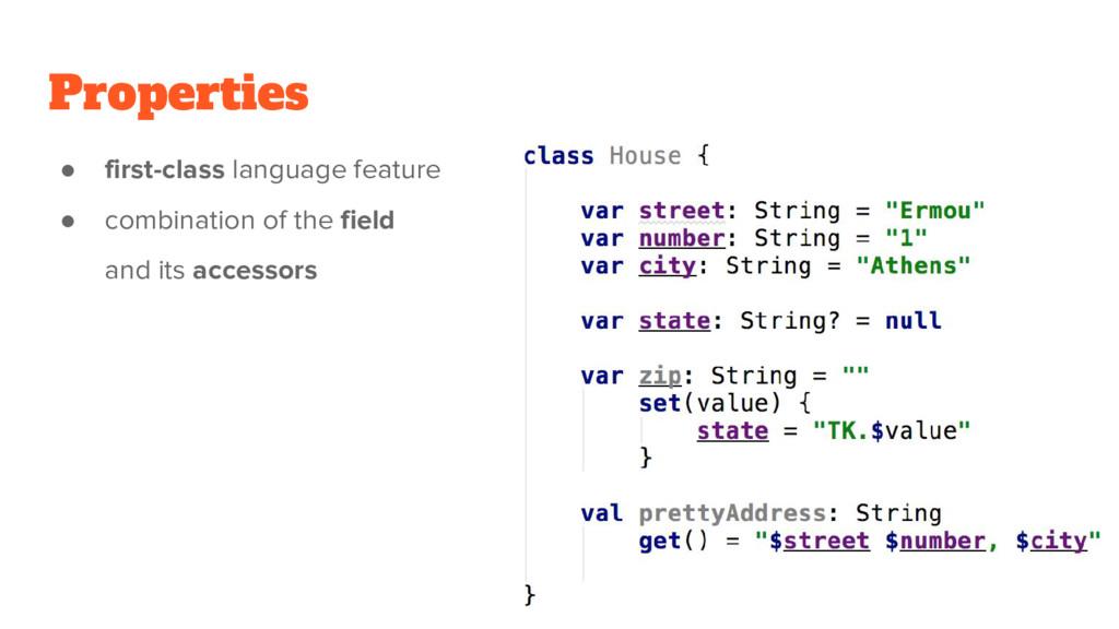 Properties ● first-class language feature ● com...