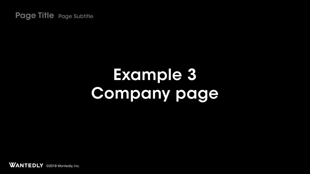 ©2018 Wantedly, Inc. Example 3 Company page Pag...