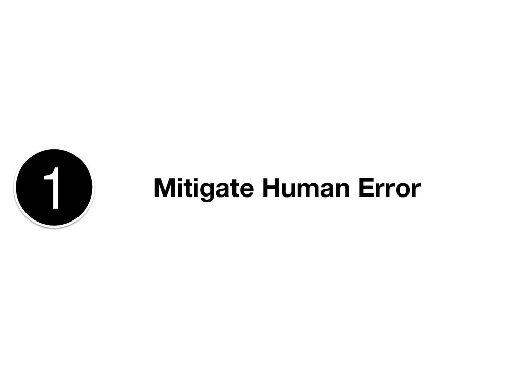 Mitigate Human Error 1