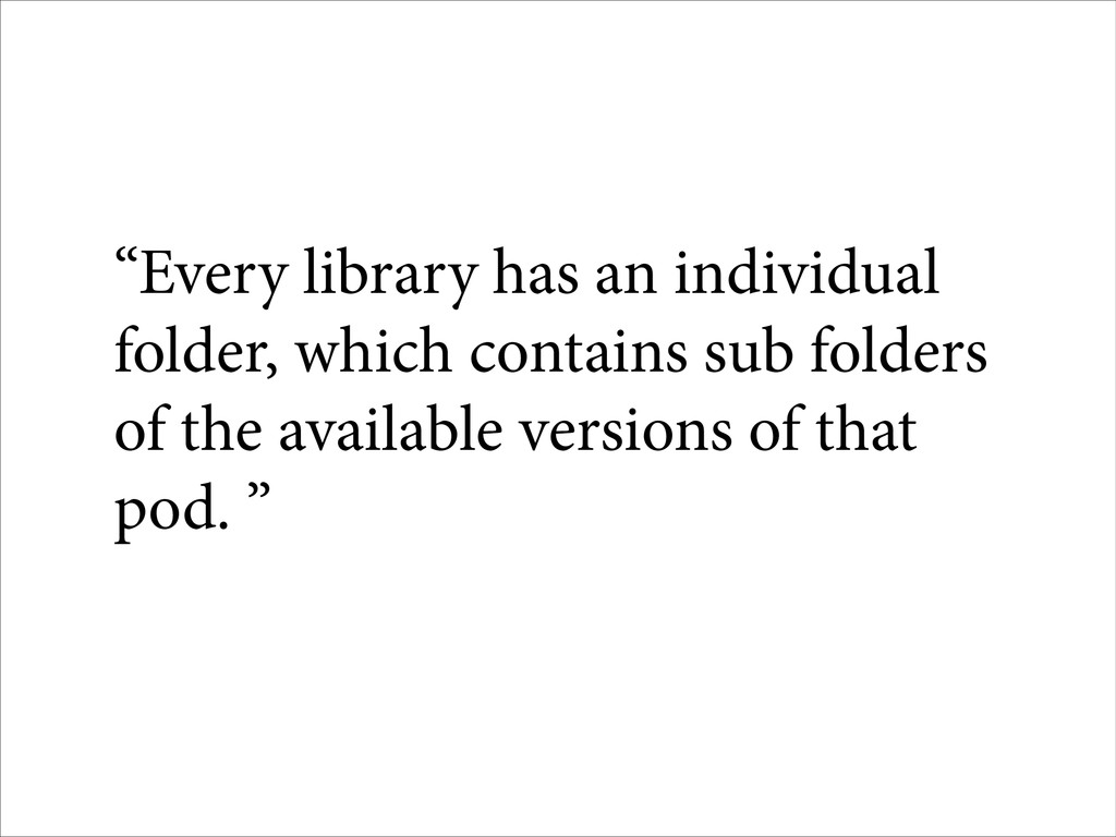 """Every library has an individual folder, which ..."