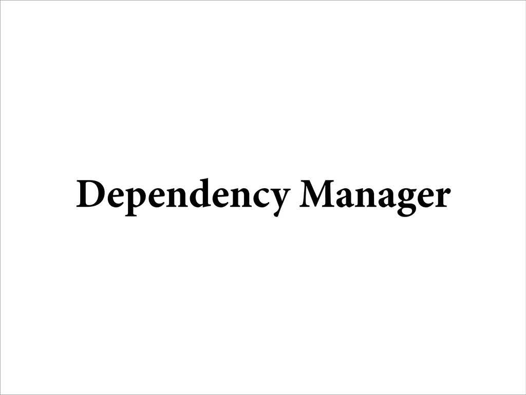 Dependency Manager