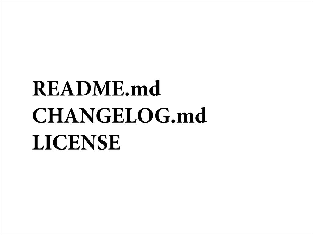 README.md CHANGELOG.md LICENSE