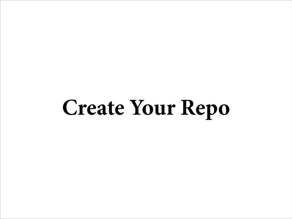 Create Your Repo