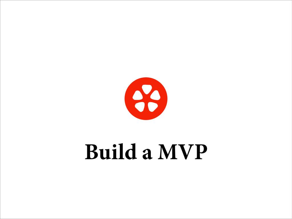 Build a MVP