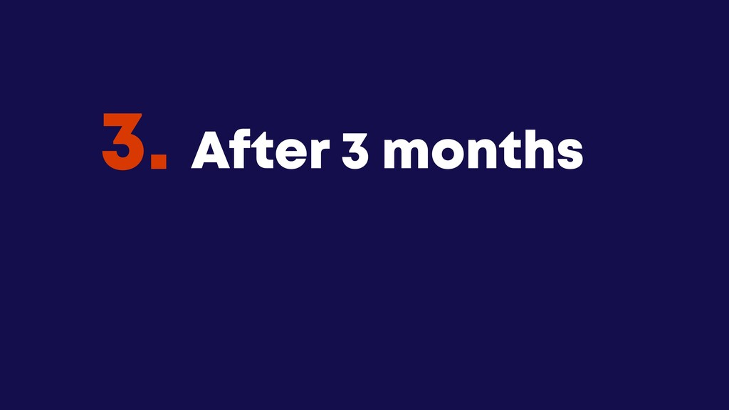 @JGFERREIRO @JGFERREIRO After 3 months 3.