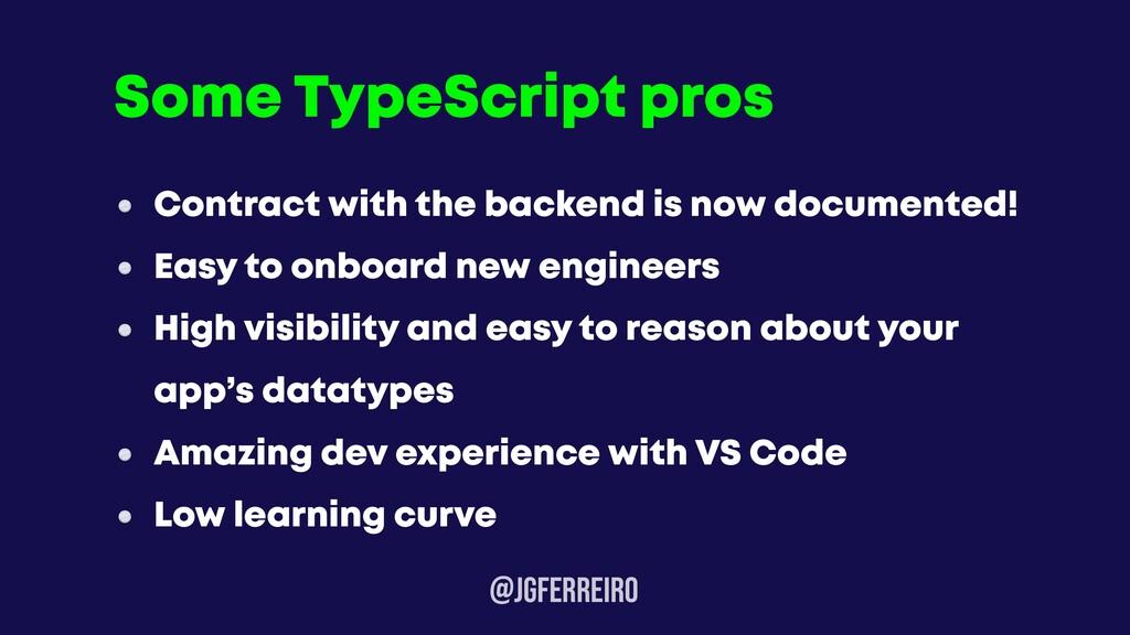 @JGFERREIRo Some TypeScript pros Contract with ...