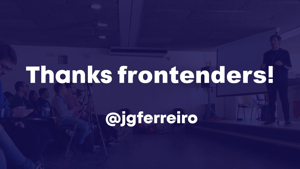 @jgferreiro Thanks frontenders!