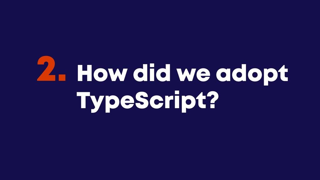 @JGFERREIRO @JGFERREIRO How did we adopt TypeSc...