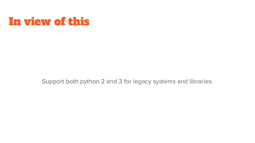 In view of this Support both python 2 and 3 for...